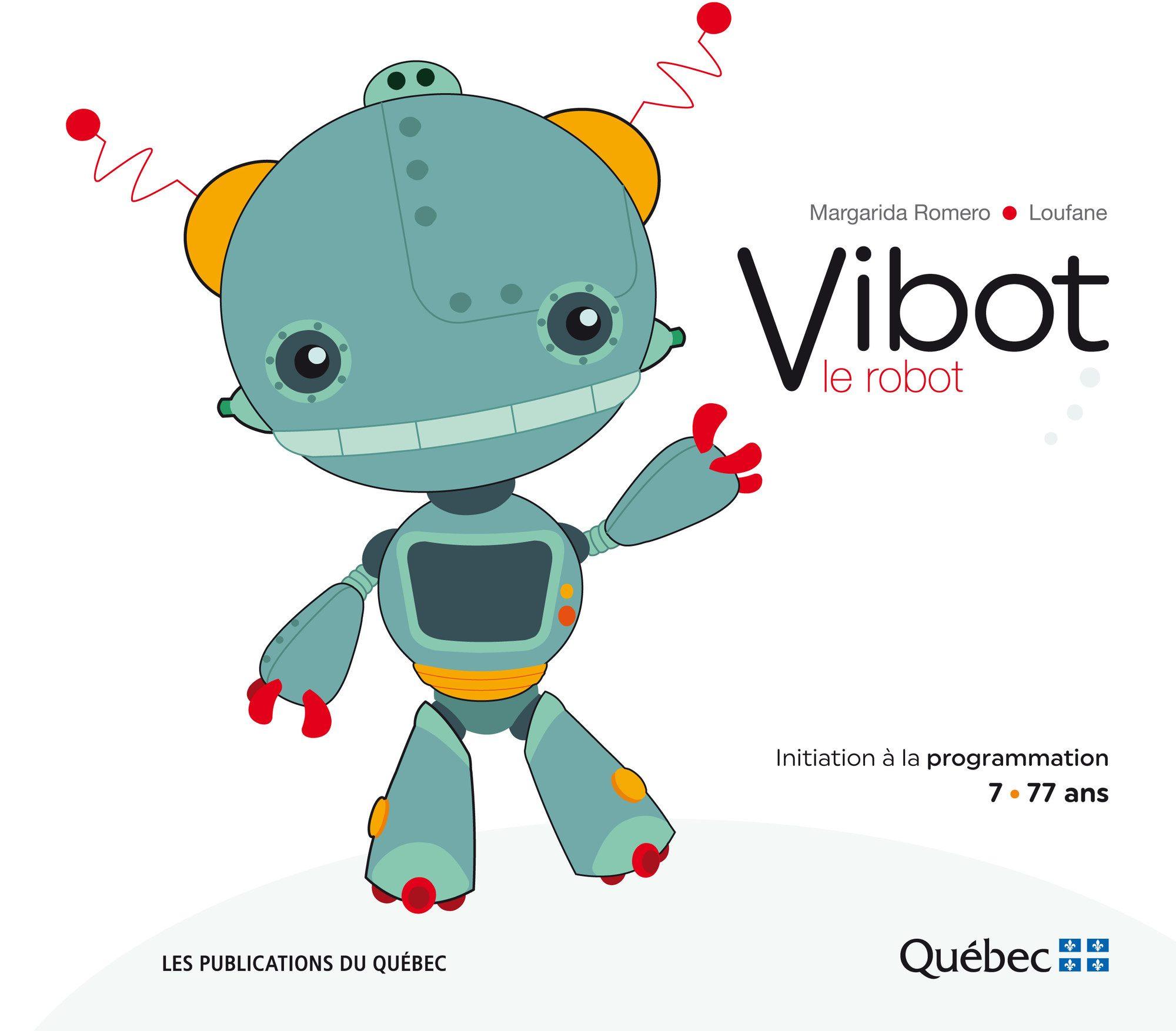 vibot le robot apprendre le code informatique un vrai jeu d 39 enfant cole branch e. Black Bedroom Furniture Sets. Home Design Ideas
