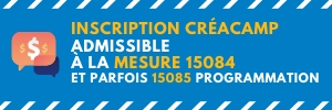L'inscription à un CréaCamp est admissible à la mesure 15084 (formation continue) et parfois à la 15085 (thème : programmation/robotique)